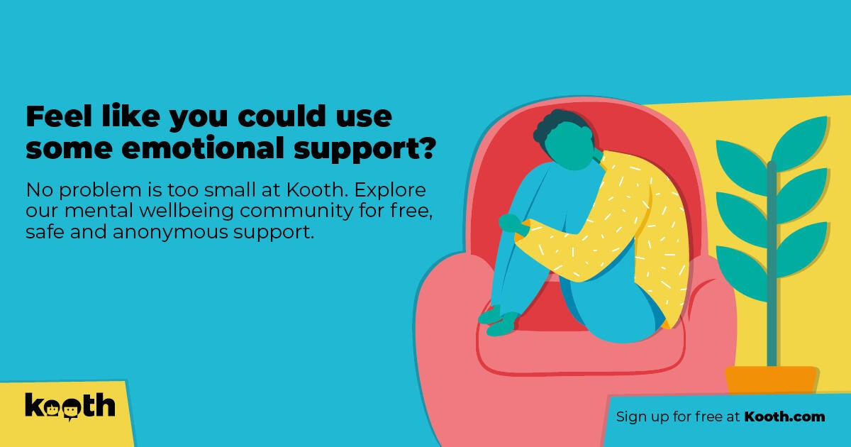 Feel like you could use some emothional support? No problem is too small at Kooth. Explore our mental wellbeing community for free, safe and anonymous support
